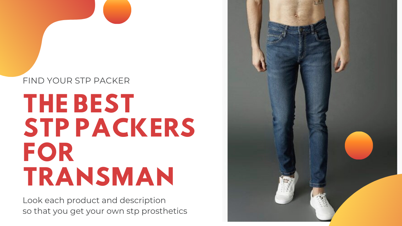 The best stp packers for a trans man